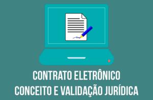 Contrato eletrônico: Conceito e validade jurídica