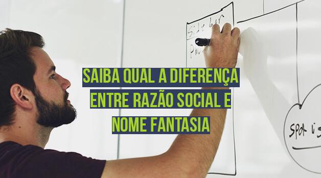 Saiba qual a diferença entre razão social e nome fantasia