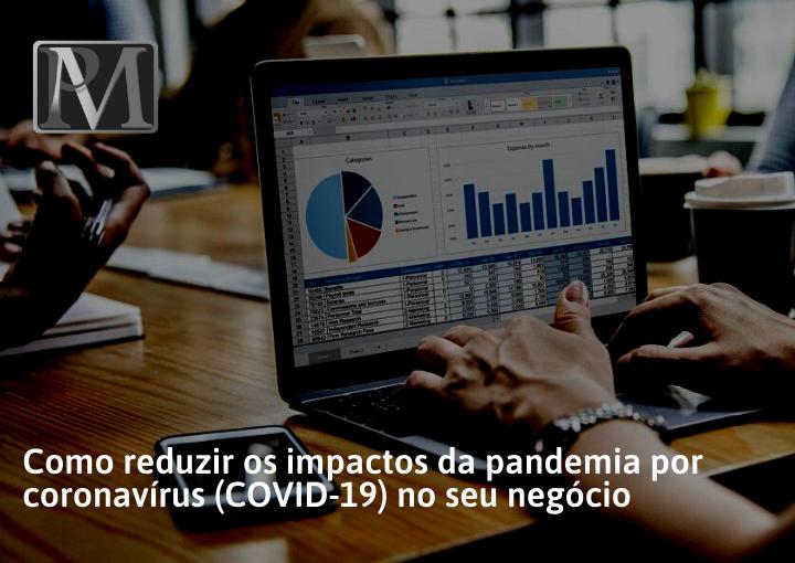 Read more about the article Como reduzir os impactos da pandemia por coronavírus (COVID-19) no seu negócio